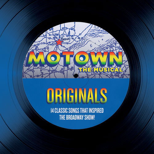 Motown The Musical Originals - 14 Classic Songs That Inspired The Broadway Show! by Various Artists