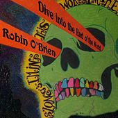 Dive Into the End of the World by Robin O'Brien