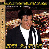 Pedal to the Metal (2012 Remaster) by Rick Saucedo