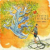 Growing Things - EP by Kaiti Jones