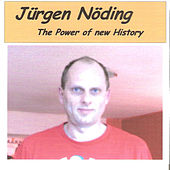The Power Of New History by Juergen Noeding