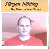 The Power Of New History von Juergen Noeding