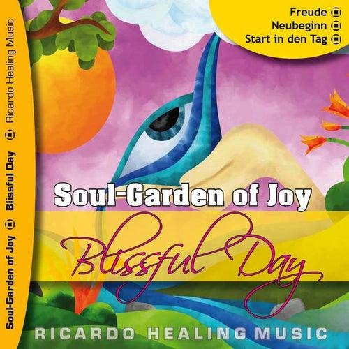 Soul-Garden of Joy - Blissful Day by Ricardo M.