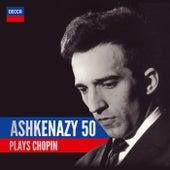 Ashkenazy 50: Ashkenazy Plays Chopin by Vladimir Ashkenazy