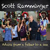 Advice from a Father to a Son by Scott Ramminger