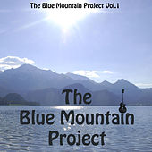 The Blue Mountain Project, Vol.1 by The Blue Mountain Project