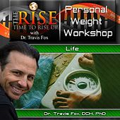 TheRise Personal Weight Workshop by Dr. Travis Fox