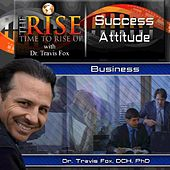 TheRise a Successful Attitude by Dr. Travis Fox