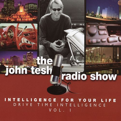 Intelligence For Your Life: Drive Time Intelligence vol. 1 by John Tesh