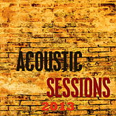 Acoustic Sessions 2013 by Various Artists