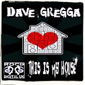 This Is My House by Dave Gregga