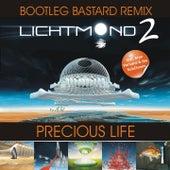 Precious Life (Bootleg Bastard Remix) by Lichtmond