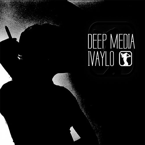 Deep Media EP by Ivaylo