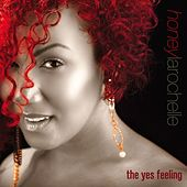 The Yes Feeling by Honey Larochelle