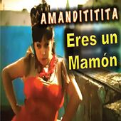 Eres Un Mamón by Amandititita