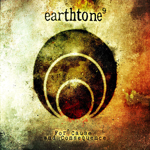For Cause and Consequence by Earthtone 9