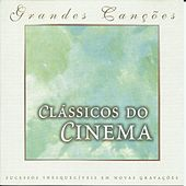 Grandes Canções: Clássicos do Cinema by Cris Delanno