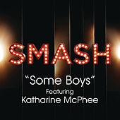 Some Boys (SMASH Cast Version featuring Katharine McPhee) by SMASH Cast