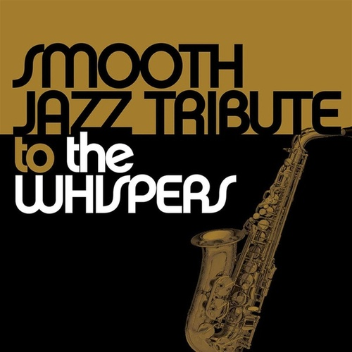 Smooth Jazz Tribute to The Whispers by Smooth Jazz Allstars
