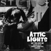 Say You Love Me by Attic Lights