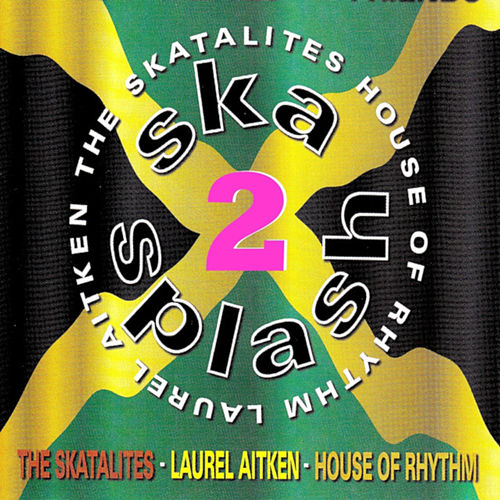 Ska Splash 2 by Laurel Aitken