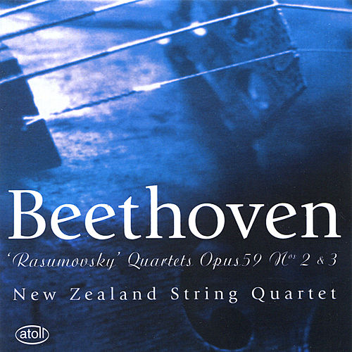 Beethoven: 'Rasumovsky' Quartets 2 & 3 by New Zealand String Quartet