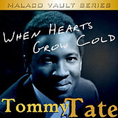 When Hearts Grow Cold by Tommy Tate