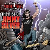 The Rise Of Jimmy Silver by Voodoo Vegas