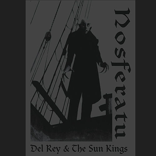 Nosferatu by Del Rey & The Sun Kings
