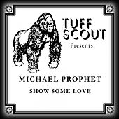 Show Some Love by Michael Prophet