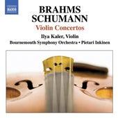 Brahms, J. / Schumann, R.: Violin Concertos by Ilya Kaler