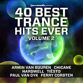 40 Best Trance Hits Ever, Vol. 2 by Various Artists