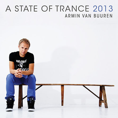 A State Of Trance 2013 (Mixed Version) by Various Artists