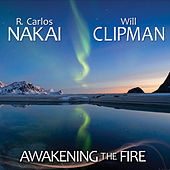 Awakening the Fire by R. Carlos Nakai