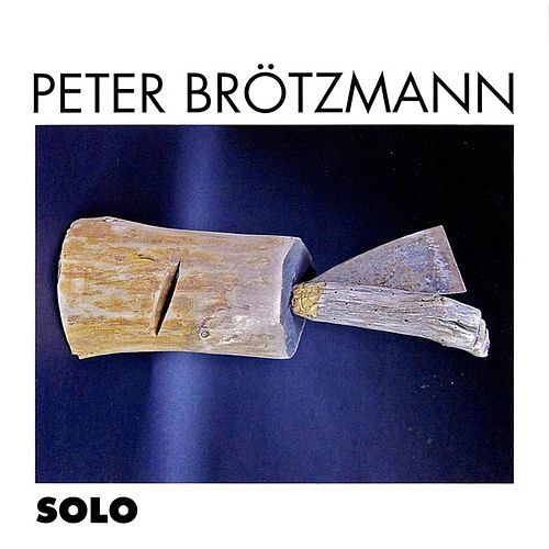 Solo by Peter Brotzmann