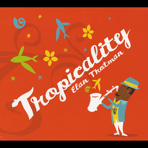 Tropicality by Elan Trotman