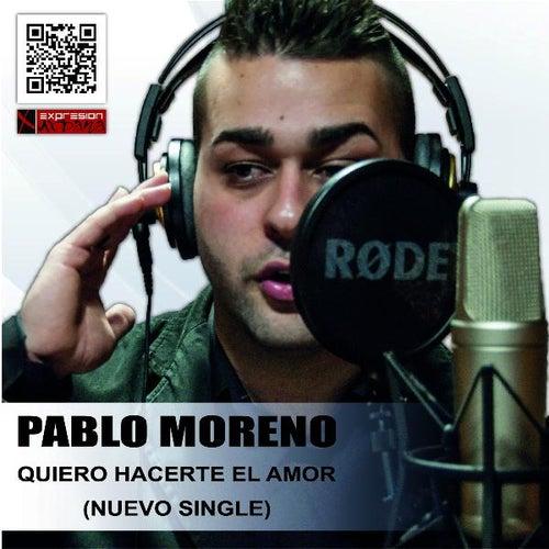 Quiero Hacerte El Amor by Pablo Moreno