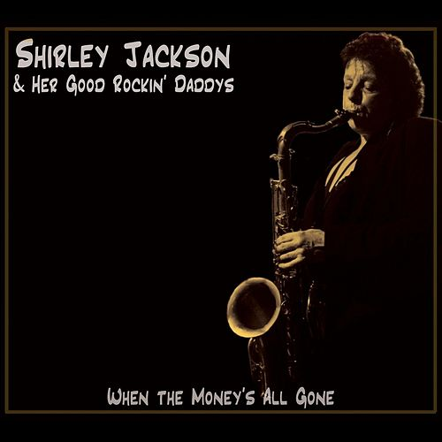 When the Money's All Gone by Shirley Jackson