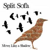 Move Like a Shadow by Split Sofa