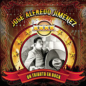 XXXX....Un Tributo En Rock A José Alfredo Jiménez by Various Artists