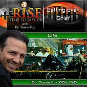 TheRise Getting over Grief by Dr. Travis Fox