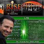 TheRise Programming the A by Dr. Travis Fox