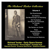 The Richard Tauber Collection, Vol. 4  Early Opera Scenes: Strauss, Wagner, Verdi, Rossini, Puccini, Wolf-Ferrari by Richard Tauber