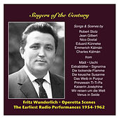 Singers of the Century: Fritz Wunderlich, Vol. 1 / The Earliest Radio Performances 1954-1962: Operetta Songs and Scenes by Fritz Wunderlich