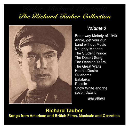 The Richard Tauber Collection, Vol. 3: Songs from American and British Films, Musicals and Operetta (1935-1947) by Richard Tauber