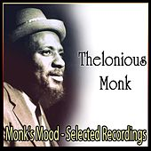 Monk's Mood - Selected Recordings by Thelonious Monk