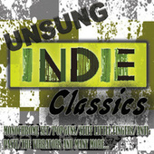 Unsung Indie Classics by Various Artists