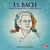 J.S. Bach: Prelude and Fugue in A Major, BWV 536 (Digitally Remastered) by Herbert Waltl