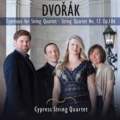Dvorak: Cypresses for String Quartet, String Quartet No. 13 Op. 106 by Cypress String Quartet