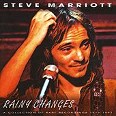 Rainy Changes Revisited by Steve Marriott